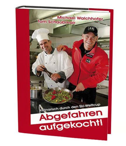 """""""Abgefahren aufgekocht"""" - Kochbuch von Michael Walchhofer"""